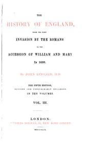 The History of England, from the First Invasion by the Romans to the Accession of William and Mary in 1688: Volume 3