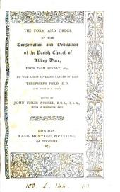 The form and order of the consecration and dedication of the parish church of Abbey Dore, upon Palm Sunday, 1634, ed. by J.F. Russell: Volume 1