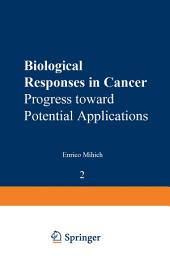Biological Responses in Cancer: Progress toward Potential Applications, Volume 2