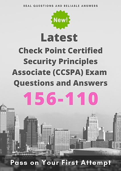 Latest 156-110 Check Point Certified Security Principles Associate (CCSPA) Exam Questions & Answers Pdf Book