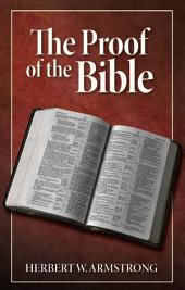 The Proof of the Bible: Is the Bible the revealed Word of God?