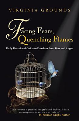 Facing Fears  Quenching Flames