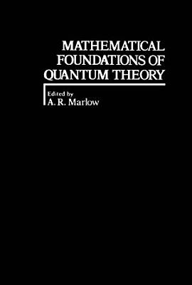 Mathematical Foundations of Quantum Theory PDF