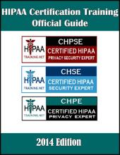 HIPAA Certification Training Official Guide: CHPSE, CHSE, CHPE