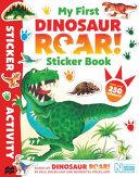 My First Dinosaur Roar  Sticker Book