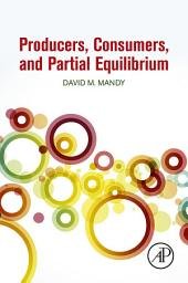 Producers, Consumers, and Partial Equilibrium