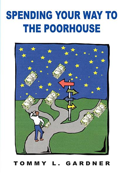 Spending Your Way to the Poorhouse