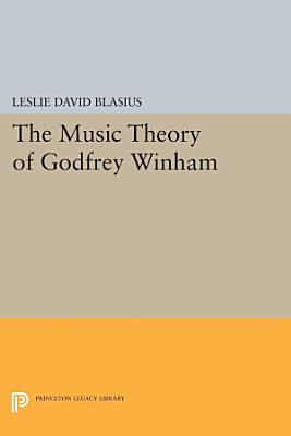 The Music Theory of Godfrey Winham PDF