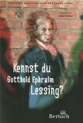 Kennst du Gotthold Ephraim Lessing?