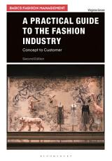 A Practical Guide to the Fashion Industry PDF