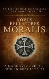 Novus Bellatores Moralis: A Manifesto for the New Knights Templar