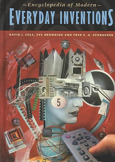 Encyclopedia of Modern Everyday Inventions PDF