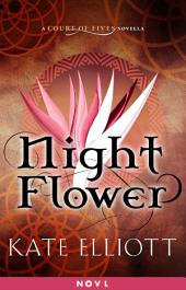 Night Flower: A Court of Fives Novella