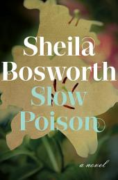 Slow Poison: A Novel