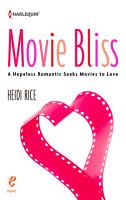 Movie Bliss  A Hopeless Romantic Seeks Movies to Love PDF