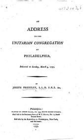 An Address to the Unitarian congregation at Philadelphia ... March 5, etc