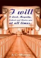 I Will O Lord  Magnify  Exhort and Praise You at All Times  PDF