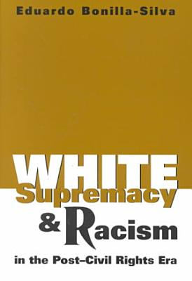 White Supremacy and Racism in the Post civil Rights Era