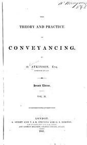 The Theory and Practice of Conveyancing: Volume 2