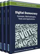 Digital Democracy: Concepts, Methodologies, Tools, and Applications