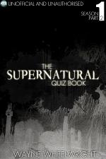 The Supernatural Quiz Book - Season 1 Part Two