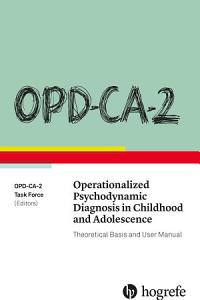 OPD CA 2 Operationalized Psychodynamic Diagnosis in Childhood and Adolescence Book