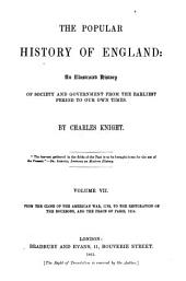 The Popular History of England: An Illustrated History of Society and Government from the Earliest Period to Our Own Times, Volume 7