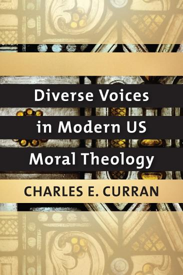 Diverse Voices in Modern US Moral Theology PDF
