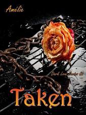 Taken ('Dark Love' series #2)