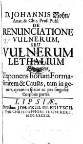 De renunciatione vulnerum seu vulnerum lethalium examen, exponens horum formalitatem et causas