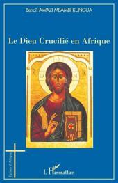 Le Dieu Crucifié en Afrique