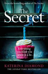 The Secret: The brand new thriller from the bestselling author of The Teacher: Book 2