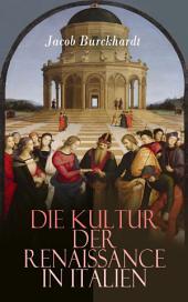 Die Kultur der Renaissance in Italien: Band 1