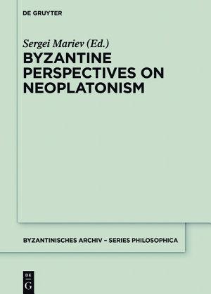 Byzantine Perspectives on Neoplatonism