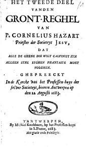 Het tweede deel vanden gront-reghel van P. Cornelius Hazart [...] dat alle de ghene die wilt calvinist zyn alleen syne eyghen phantasye moet volghen. Ghepreeckt [...] binnen Antwerpen op den 22. augusti 1683