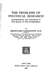 The Problems of Psychical Research: Experiments and Theories in the Realm of the Supernormal