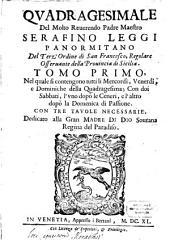Quadragesimale: Nel quale si contengono tutti li Mercodi, Venerdi, e Dominiche della Quadragesima; ...
