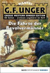 G. F. Unger Sonder-Edition - Folge 047: Die Fährte der Revolvermänner
