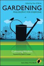 Gardening - Philosophy for Everyone