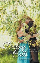 Destiny Calls: Book 1 of the Anandrian Series
