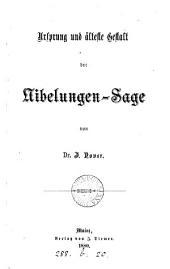 Ursprung und älteste Gestalt der Nibelungen-Sage
