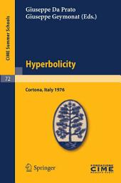 Hyperbolicity: Lectures given at a Summer School of the Centro Internazionale Matematico Estivo (C.I.M.E.) held in Cortona (Arezzo), Italy, June 24 - July 2, 1976