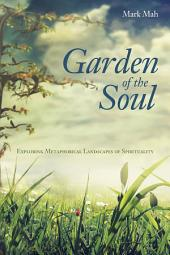 Garden of the Soul: Exploring Metaphorical Landscapes of Spirituality