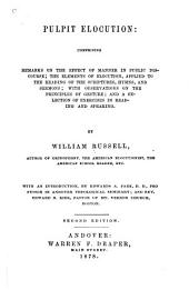 Pulpit Elocution: Comprising Remarks on the Effect of Manner in Public Discourse; the Elements of Elocution, Applied to the Reading of the Scriptures, Hymns, and Sermons; with Observations on the Principles of Gesture; and a Selection of Exercises in Reading and Speaking