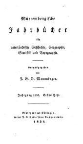Württembergische Jahrbücher für vaterländische Geschichte, Geographie, Statistik und Topographie: 1837