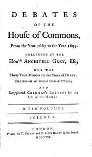 Debates of the House of Commons from the Year 1667 to the Year 1694 Book