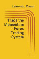 Trade the Momentum   Forex Trading System PDF