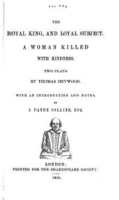 The dramatic works of Thomas Heywood: with a life of the poet, and remarks on his writings