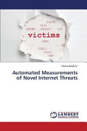 Automated Measurements of Novel Internet Threats