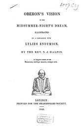 Oberon's Vision in the Midsummer-night's Dream: Illustrated by a Comparison with Lylie's Endymion